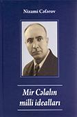 <b>Cəfərov, Nizami.</b> Mir Cəlalın milli idealları / N. Cəfərov.- Bakı: Azərbaycan Milli Kitabxanası, 2018.- 112 s.