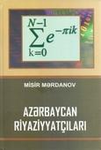 <b>Mərdanov, Misir.</b> Azərbaycan riyaziyyatçıları / M. Mərdanov.- Bakı: Elm və təhsil, 2019.- 496 s.