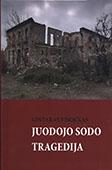 <b>Visockas, Gintaras.</b> Juodojo sodo tragedija / G. Visockas. - Vilnius: Leidžia Mokslotyros institutas, 2016.- 241 lap.- litva dilində.