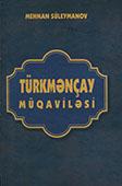 <b>Süleymanov, Mehman.</b> Türkmənçay müqaviləsi / M. Süleymanov.- Bakı: Elm və təhsil, 2015.- 744 s.