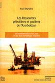 <b>Zeynalov, Fazil.</b> Les Ressources pétrolières et gazières de I