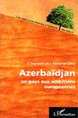 Azerbaïdjan un pays aux ambitions europeénnes / ed.: F. Zeynalov, J. Fontanel.- Paris: L'Harmattan, 2011.- 208 p.
