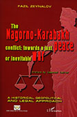 <b>Zeynalov, Fazil.</b> The Nagorno-Karabakh conflict: towards a just peace or inevitable war: a historical, geopolitical and legal approach / F. Zeynalov; trans. from french M. O&#39;Byrne; preface by E. Caulier.- Paris: L'Harmattan, 2012.- 434 p.