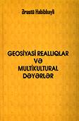 <b>Həbibbəyli, Ərəstü.</b> Geosiyasi reallıqlar və multikultural dəyərlər / Ə. Həbibbəyli.- Bakı: Elm və Təhsil, 2017.- 160 s.
