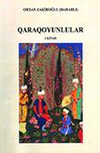 <b>Zakiroğlu, Orxan.</b> Qaraqoyunlular / O. Zakiroğlu; red. M.Ə. Əhmədov- Bakı: MBM, 2015. - I kitab.- 96 s.