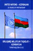 United Nations - Azerbaijan: 25 years of partnership = Birləşmiş Millətlər Təşkilatı - Azərbaycan: tərəfdaşlığın 25 ili / United Nations Office in Azerbaijan.- Baku, 2017.- 167 p.- İngilis və Azərbaycan dillərində.