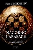 <b>Mekhtiev, Ramiz.</b> Nagorno Karabakh: la vera storia / R. Mekhtiev; trad.: D. Franzoni, S. Solomonova; ed. A. Tomassi.- Italia: Eurasian Books, 2016.- 163 p.