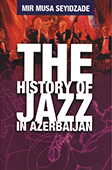 <b>Seyidzade M.M .</b> The history of jazz in Azerbaijan / M. M. Seyidzade. - Baku : w. p., 2015. - 24 p.