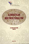 Azərbaycan multikulturalizmi / K. Abdulla [и др.]; elmi red.: K. Abdulla, E. Nəcəfov.- Bakı: BBMM, 2017.- 416 s.