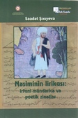 <b>Şıxıyeva, Səadət.</b> Nəsiminin lirikası: irfani mündəricə və poetik zinətlər / S. Şıxıyeva.- Bakı: Elm və təhsil, 2019.- 320 s.