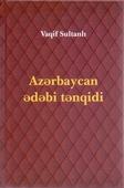 <b>Sultanlı, Vaqif.</b> Azərbaycan ədəbi tənqidi / V. Sultanlı.- Bakı: Nurlar, 2019.- 312 s.