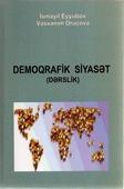 <b>Eyyubov, İsmayıl.</b> Demoqrafik siyasət: dərslik / İ. Eyyubov, V. Orucova; Bakı Dövlət Universiteti.- Bakı: MM-S, 2019.- 276 s.