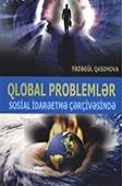 <b>Qasımova, Təzəgül.</b> Qlobal problemlər sosial idarəetmə çərçivəsində: monoqrafiya / T. Qasımova; elmi red. R. Mirzəzadə. - Bakı: Elm, 2014. - 116 s.