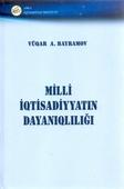 <b>Bayramov, Vüqar.</b> Milli iqtisadiyyatın dayanıqlılığı: monoqrafiya / V. Bayramov.- Bakı: Avropa, 2019.- 304 s.