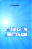 <b>Vəliyev, İsaxan.</b> Sabitlik və rifah naminə siyasət / İ. Vəliyev.- Bakı: Təhsil, 2018.- 672 s.