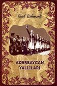 <b>Bəhmənli, Rauf.</b> Azərbaycan yallıları / R. Bəhmənli.- Bakı: Mütərcim, 2018.- 140 s.