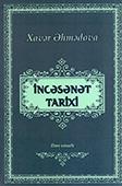 <b>Əhmədova, Xavər.</b> İncəsənət tarixi / X. Əhmədova.- Bakı: Mütərcim, 2018.- 192 s.