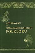 <b>Mürşüdova, Ulduz.</b> Azərbaycan və Şimali Amerika hindu folkloru / U. Mürşüdova.- Bakı: Mütərcim, 2018.- 376 s.
