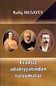 <b>Musayev, Rafiq.</b> Fransız ədəbiyyatından tərcümələr / R. Musayev.- Bakı: Mütərcim, 2018.- 176 s.