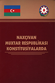 Naxçıvan Muxtar Respublikası konstitusiyalarda / red. F.Y. Səfərli. - Bakı: Elm və təhsil, 2014. - 208 s.