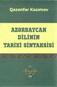 <b>Kazımov, Qəzənfər.</b> Azərbaycan dilinin tarixi sintaksisi / Q. Kazımov.- Bakı: Elm, 2019.- 608 s.