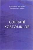 Cərrahi xəstəliklər: dərslik / F. S. Qurbanov [et al.]; Azərbaycan Tibb Universiteti.- Bakı: Afpoliqraf, 2019.- 576 s.