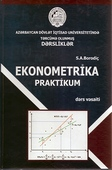 <b>Borodiç, Sergey.</b> Ekonometrika: praktikum: dərs vəsaiti / S. Borodiç.- Bakı: İqtisad Universiteti nəşriyyatı, 2019.- 329 s.