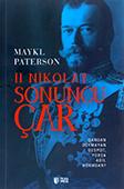 <b>Paterson, Maykl.</b> II Nikolay. Sonuncu çar / M. Paterson; ing. dilindən tərc. Z. Türksoy.- Bakı: TEAS Press, 2018.- 324 s.