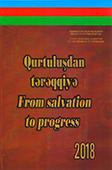Qurtuluşdan tərəqqiyə = From salvation to progress / Azərbaycan Respublikasının Dövlət Statistika Komitəsi.- Bakı, 2018.- 763 s.- Azərbaycan və ingilis dillərində.
