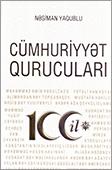 <b>Yaqublu, Nəsiman.</b> Cümhuriyyət Qurucuları: 100 il / N. Yaqublu.- Bakı: Nurlar NPM, 2018.- 504 s.