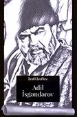 <b>İsrafilov, İsrafil.</b> Adil İsgəndərov / İ. İsrafilov.- Bakı: Şərq-Qərb, 2017.- 160 s.