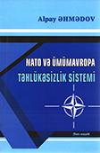 <b>Əhmədov, Alpay.</b> NATO və Ümümavropa təhlükəsizlik sistemi: dərs vəsaiti / A. Əhmədov; Bakı Slavyan Universiteti.- Bakı: Mütərcim, 2018.- 124 s.