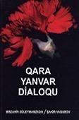 """<b>Süleymanzadə, Məzahir.</b> """"Qara Yanvar"""" dialoqu / M. Süleymanzadə, Ş. Yaqubov; red. Y. Kərimov. - Bakı: Elm və təhsil, 2015. - 192 s."""