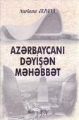 <b>Əliyeva, Nurlana.</b> Azərbaycanı dəyişən məhəbbət: monoqrafiya / N. Əliyeva.- Bakı: Mütərcim, 2020.- 400 s.