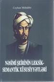 <b>Möhübbi, Ceyhun.</b> Nəsimi şeirinin leksik-semantik xüsusiyyətləri / C. Möhübbi.- Bakı: Gənclik, 2019.- 456 s.