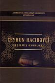 <b>Hacıbəyli, Ceyhun.</b> Seçilmiş əsərləri / C. Hacıbəyli.- Bakı: Elm, 2017.- 368 s.
