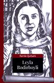 <b>Qurbanlı, Ramilə.</b> Leyla Bədirbəyli / R. Qurbanlı.- Bakı: Şərq-Qərb, 2017.- 128 s.