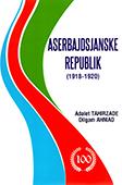 <b>Tahirzade, Adalet.</b> Aserbajdsjanske Republik: 1918-1920: den korte beskrivelse / A. Tahirzade, D. Ahmad.- Stockholm; Baku, 2018.- 88 s.- Danimarka dilində.