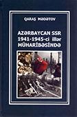 <b>Mədətov, Qaraş.</b> Azərbaycan SSR 1941-1945-ci illər müharibəsində / Q. Mədətov; AMEA A.A. Bakıxanov adına Tarix İnstitutu.- Bakı: Turxan NPB, 2018.- 544 s.