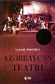 <b>Rəhimli, İlham.</b> Azərbaycan teatrı / İ. Rəhimli.- Bakı: TEAS Press, 2018.- 912 s.