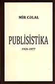 <b>Mir Cəlal.</b> Publisistika: 1926-1977 / Mir Cəlal; layihənin rəh. Ə. Qarayev.- Bakı: Zərdabi-Nəşr MMC, 2018.- 416 s.