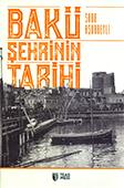 <b>Aşurbeyli, Sara.</b> Bakü şehrinin tarihi / S. Aşurbeyli; terc. S. Üçgül.- İstanbul: TEAS Press, 2018.- 501 s.
