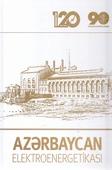 """Azərbaycan elektroenergetikası / """"Azərenerji"""" ASC, """"Azərişıq"""" ASC; ideya, ön sözün müəl. B. Rzayev.- Bakı, 2019.- 333 s."""