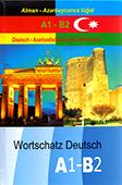 Deutsch-Aserbaidschanisches Wörterbuch = Alman-azərbaycanca lüğət / tərt. R. Səfiyev.- Bakı, 2018.- 594 s.