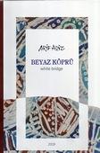 <b>Aziz, Arif.</b> Beyaz köprü = White bridge / A. Aziz.- İstanbul; Bakı, 2019.- 175 s.