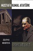 <b>Mehdiyeva, Zülfiyyə.</b> Mustafa Kamal Atatürk: zəfər sirləri / Z. Mehdiyeva.- Bakı: Elm və təhsil, 2017.- 312 s.