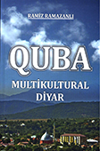Quba multikultural diyar / tərt.-müəl. R.R. Ramazanlı.- Bakı: Ecoprint, 2017.- 152 s.