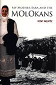 <b>Akçayöz, Vedat.</b> My mother Sara and the molokans / V. Akçayöz.- Istanbul: Arkeoloji ve Sanat Yayınları, 2017.- 351 p.