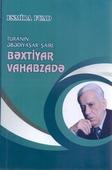 <b>Fuad, Esmira.</b> Turanın əbədiyaşar şairi: Bəxtiyar Vahabzadə / E. Fuad.- Bakı: Elm və təhsil, 2019.- 216 s.