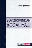 <b>Şahtaxtı, Sabir.</b> Soyqırımından Xocalıya... / S. Şahtaxtı.- Bakı: Zərdabi LTD MMC, 2018.- 424 s.
